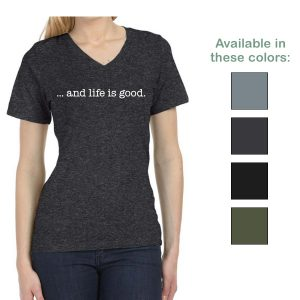 ...and life is good. v-neck